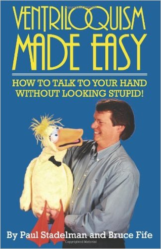 Ventriloquism Made Easy Instructional Book by Steve Axtell